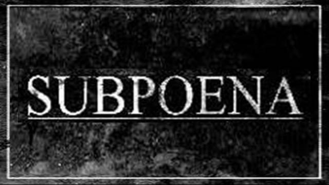 subpoenaed